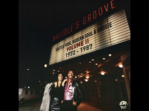 Various Artists - Wheedle's Groove: Seattle Funk, Modern Soul & Boogie, Vol. 2 1972-1987 (Light ...