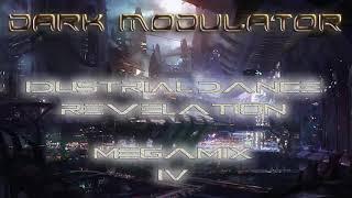 Industrial Dance Revelation Megamix 004 From DJ DARK MODULATOR