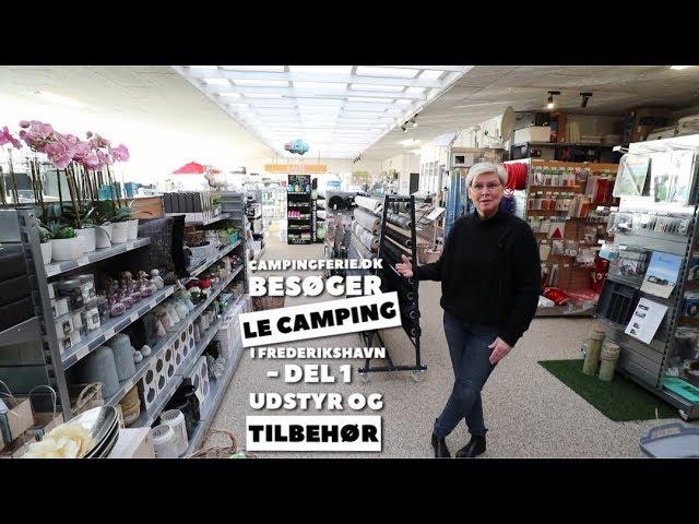 Campingferie.dk besøger LE Camping - del 1 Udstyr og Tilbehør