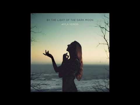 Ayla Nereo - By the Light of the Dark Moon (Full Album 2019) Mp3
