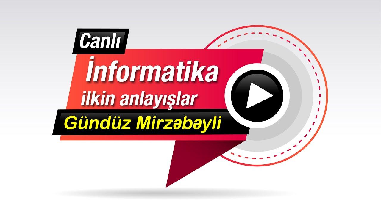 Gündüz Mirzəbəyli - İnformatika İlkin Anlayışlar