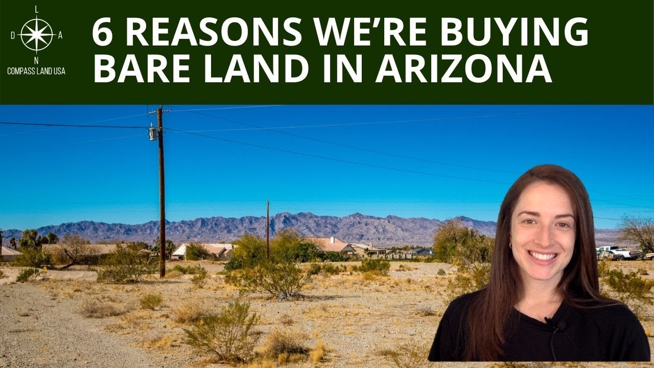 6 Reasons We're Buying Bare Land in Arizona