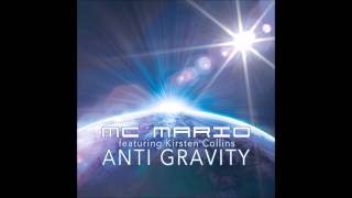 Anti Gravity - MC Mario feat. Kirsten Collins (Terry Starr Remix)
