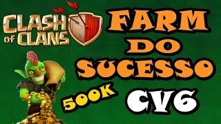 Clash of Clans #06 | 500k de FARM CV6 | OMG! | Ataque quase FAIL [PT-BR]