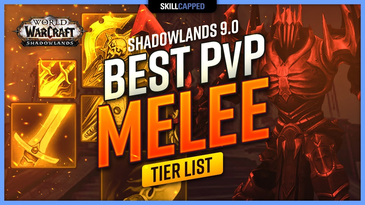 Best Pvp Melee In Shadowlands 9 0 Early Season 1 Tier List Youtube