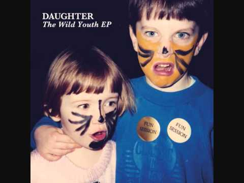 Daughter - Youth (The Wild Youth EP) Mp3