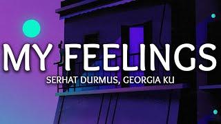 Download Serhat Durmus, Georgia Ku ‒ My Feelings (Lyrics)