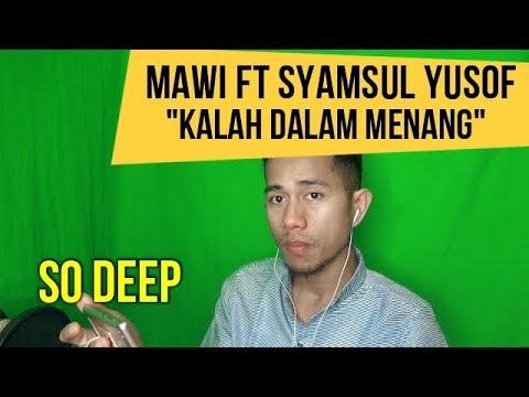 MAWI FT SYAMSUL YUSOF - KALAH DALAM MENANG || INDONESIAN REACT TO MALAYSIAN SONG || MV REACTION 91
