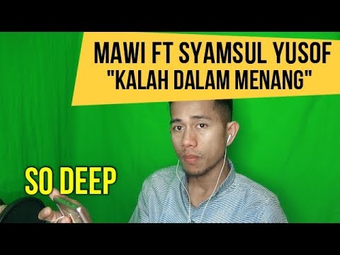 MAWI FT SYAMSUL YUSOF - KALAH DALAM MENANG || INDONESIAN REACT TO MALAYSIAN SONG || MV REACTION 91