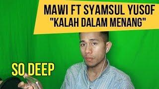 Download Video MAWI FT SYAMSUL YUSOF - KALAH DALAM MENANG    INDONESIAN REACT TO MALAYSIAN SONG    MV REACTION 91 MP3 3GP MP4