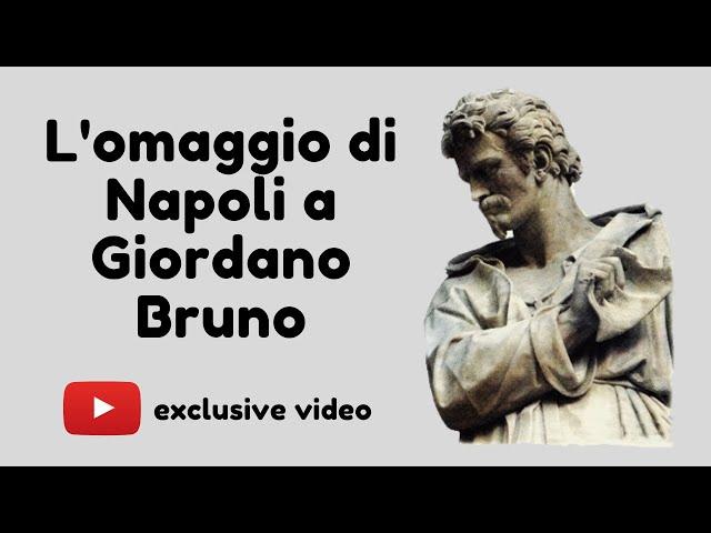 L'omaggio di Napoli a Giordano Bruno