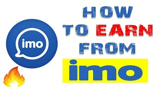 How To Earn Money From Imo 2018 (Explain)