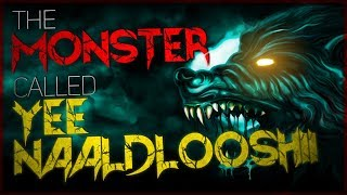 """The Monster Called Yee Naaldlooshii"" 