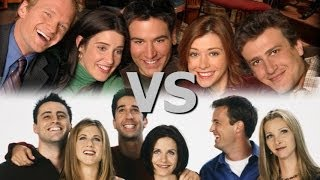 How I Met Your Mother vs. Friends