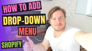 How To Add Drop-Down Menu In Shopify 2020