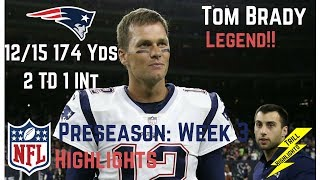 Tom brady week 3 preseason highlights longevity! | 8/25/2017