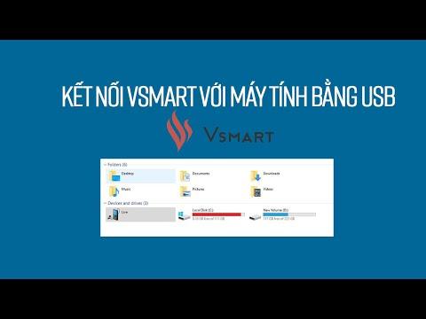 Hướng Dẫn Kết Nối điện Thoại Vsmart Với Máy Tính, Laptop để Truyền Dữ Liệu Bằng USB
