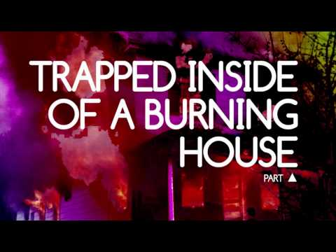 AERTIME - TRAPPED INSIDE OF A BURNING HOUSE, PART ▲