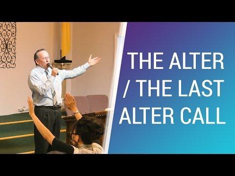 The Altar / The Last Altar Call - March 4, 2018 - NLAC