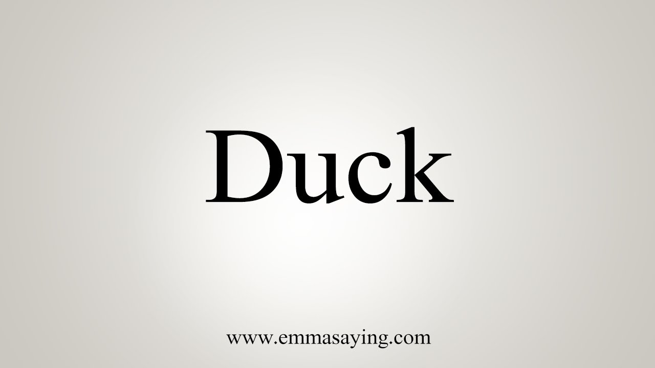 How To Say Duck Youtube