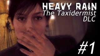SHOCKING! - Heavy Rain: The Taxidermist (DLC): Part 1