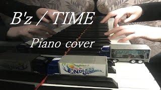 【B'z】TIME  - ピアノ - Piano cover