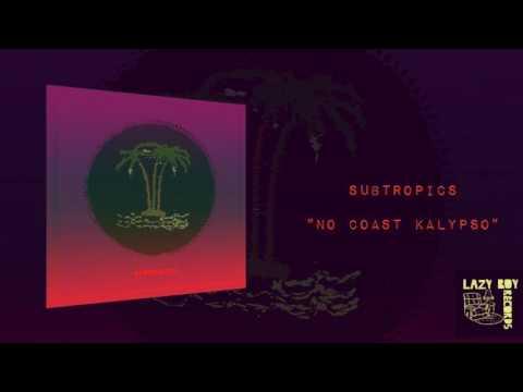 "Subtropics ""No Coast Kalypso"" coming soon to vinyl"