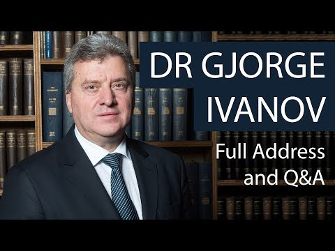 Dr Gjorge Ivanov | Full Address and Q&A | Oxford Union
