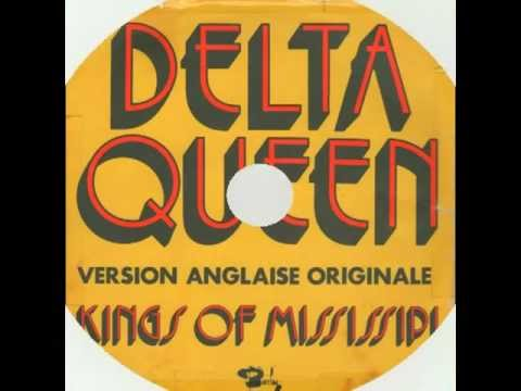 DELTA QUEEN....par kings of mississipi. ( 1972 )
