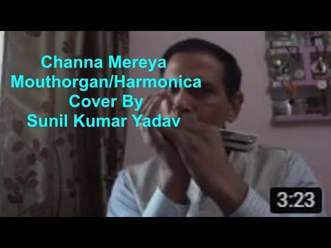 Channa Mereya : Ae dil hai Mushkil # Harmonica/Mouthorgan cover by Sunil Kumar Yadav