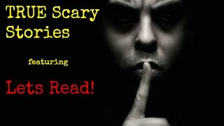 TRUE Scary Stories from Reddit - Featuring Lets Read!