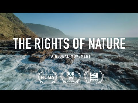 The Rights of Nature: A Global Movement - Feature Documentary