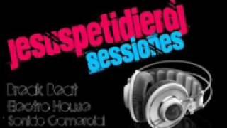 Jesus Petidier DJ - Session Break Beat .wmv