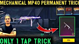 How To Get Mechanical Mp40 Permanent Only 1 Crate New Trick In Free Fire | Mp40 Permanent Trick |