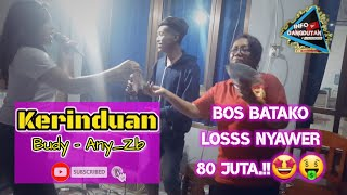 Kerinduan (Rhoma Irama)-Duet Cover by Any_zb ft. Budy    Bos Batako Loss Sawer 80 juta