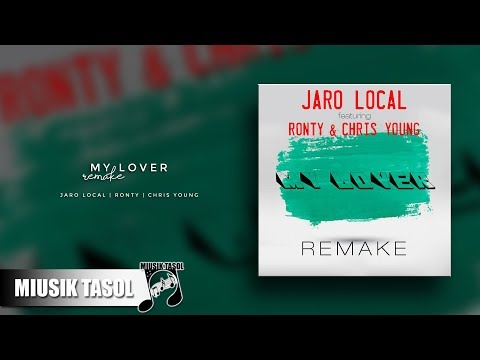 Jaro Local - My Lover (ft. Ronty & Chris Young) [Remake]