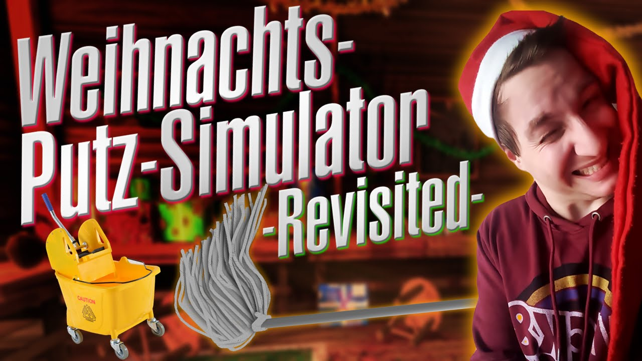 Weihnachts-Putz-Simulator (Revisited) [Deutsch/German] - YouTube
