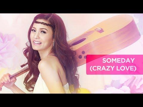 Kim Chiu - Someday 'Crazy Love' (Audio)
