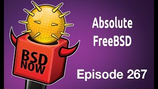 Absolute FreeBSD  BSD Now 267