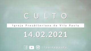 Culto | 14.02.2021 | Pastor Carlos Eduardo Baptista | IPVP