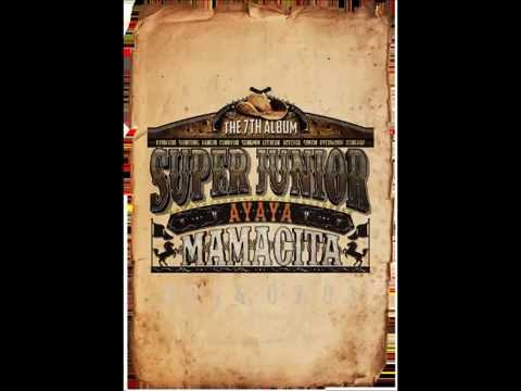 [Audio/MP3] 01.Super Junior-MAMACITA (AYAYA)