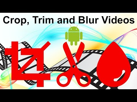 Crop, Trim and Blur Videos in Android