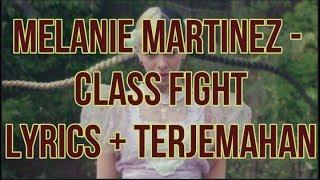 Melanie Martinez - Class Fight (Lyrics - Indo Subtitle)