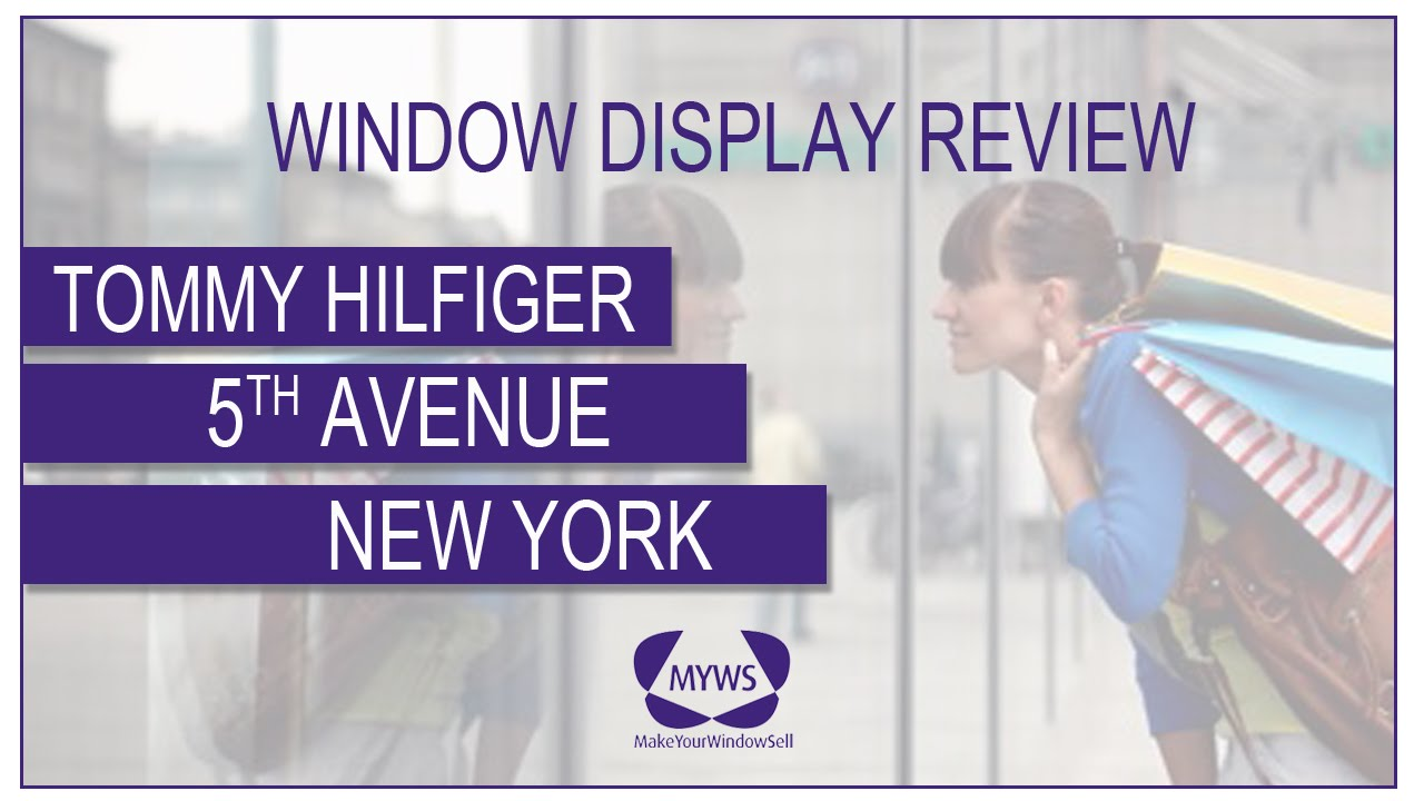 TOMMY HILFIGER - Window Display Review - Make Your Window Sell™