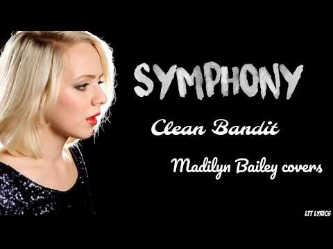 Symphony - Clean Bandit (Lyrics) ft. Zara Larsson(Madilyn Bailey cover) (piano version)