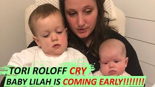 WATCH!!! 'Little People, Big World': Tori Roloff 'CRYING' As Baby Lilah Ray is 'COMING EARLY'!!!
