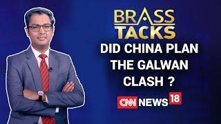 Did China Plan The Deadly Galwan Clash ?   Brass Tacks With Zakka Jacob   CNN News18