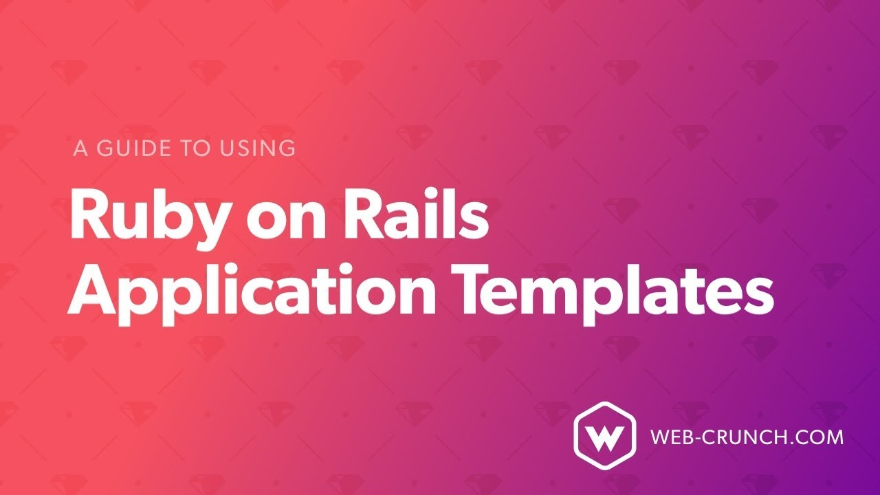 A Guide to Using Ruby on Rails Application Templates - DEV