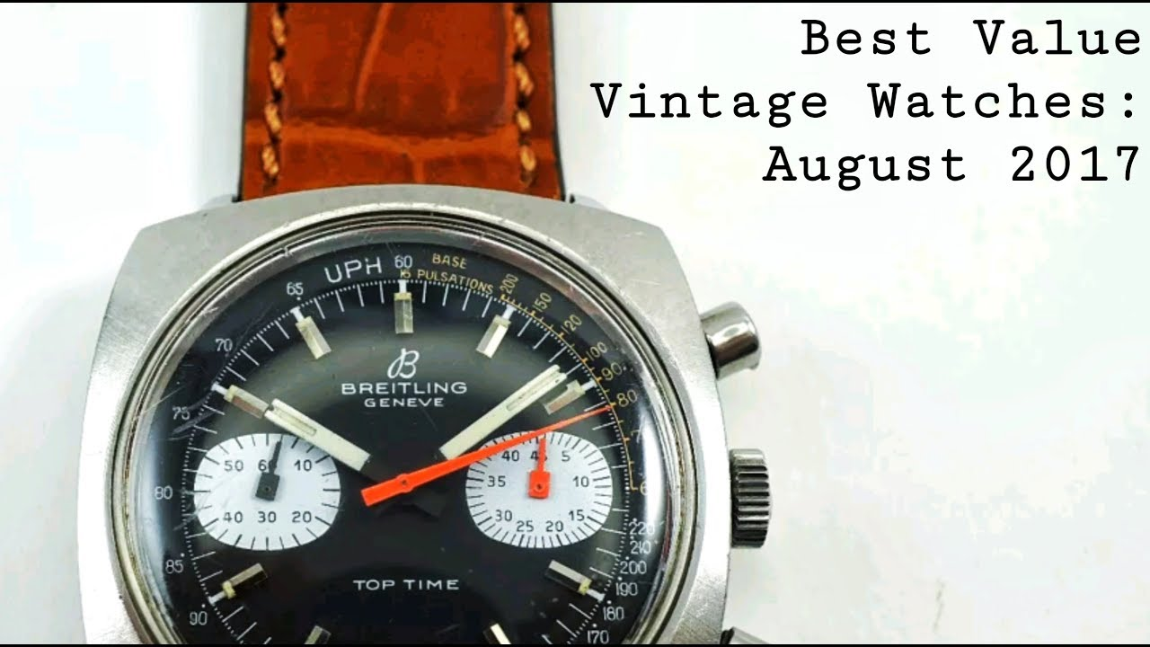 Best value vintage watches august 2017 youtube for Highest r value windows 2017