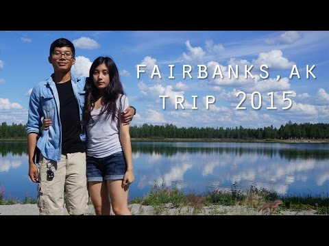 Fairbanks, AK Trip 2015